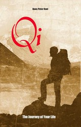 Qi, The Journey of Your Life - Hans Peter  Roel - ISBN: 9789079677191