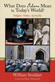 What Does Islam Mean In Today's World? - Stoddart, William (william Stoddart) - ISBN: 9781936597147