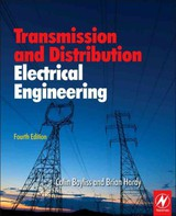 Transmission And Distribution Electrical Engineering - Bayliss, Colin (united Kingdom Atomic Energy Authority (ukaea), Director Of Major Projects); Hardy, Brian (independent Consultant & Past Technical Advisor To Balfourbeatty Capital) - ISBN: 9780080969121