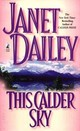 This Calder Sky - Dailey, Janet - ISBN: 9780671040512