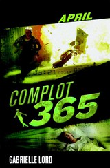 Complot 365 / April - Gabrielle  Lord - ISBN: 9789020632040