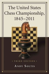 United States Chess Championship, 1845-2011, 3d Ed. - Soltis, Andy - ISBN: 9780786465286