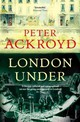 London Under - Ackroyd, Peter - ISBN: 9780099287377