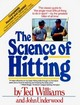 The Science Of Hitting - Williams, Ted/ Underwood, John - ISBN: 9780671621032