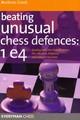 Beating Unusual Chess Defences:  1 E4 - Greet, Andrew - ISBN: 9781857446210