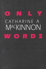 Only Words - MacKinnon, Catharine A. - ISBN: 9780674639348