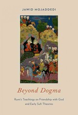 Beyond Dogma - Mojaddedi, Jawid (associate Professor Of Religion, Associate Professor Of Religion, Rutgers University) - ISBN: 9780195369236