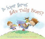 Do Super Heroes Have Teddy Bears? - Coyle, Carmela Lavigna - ISBN: 9781589796935