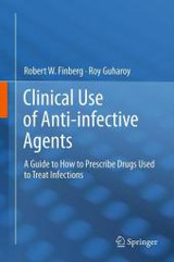 Clinical Use Of Anti-infective Agents - Guharoy, Roy; Finberg, Robert W. - ISBN: 9781461410676