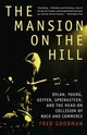 The Mansion On The Hill - Goodman, Fred - ISBN: 9780679743774