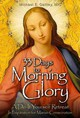 33 Days To Morning Glory - Gaitley, Michael E. - ISBN: 9781596142442