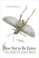 How Not To Be Eaten - Waldbauer, Dr. Gilbert - ISBN: 9780520269125