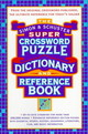 The Simon & Schuster Super Crossword Puzzle Dictionary And Reference Book - Lark Productions (COR)/ Seth Godin Productions (COR) - ISBN: 9780684856964