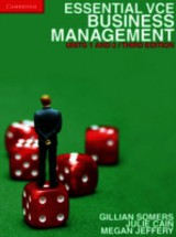 Essential Vce Business Management Units 1 And 2 - Somers, Gillian; Cain, Julie; Jeffery, Megan - ISBN: 9781107665910