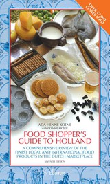 Food shopper's guide to Holland - Ada Koene; Connie Moser - ISBN: 9789059725003