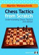 Chess Tactics From Scratch - Weteschnik, Martin/ Karolyi, Tibor (FRW) - ISBN: 9781907982026