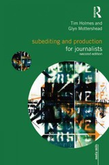 Subediting And Production For Journalists - Mottershead, Glyn; Holmes, Tim - ISBN: 9780415492010