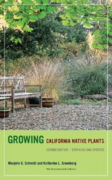 Growing California Native Plants - Greenberg, Katherine L.; Schmidt, Marjorie G. - ISBN: 9780520266681