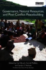 Governance, Natural Resources And Post-conflict Peacebuilding - Bruch, Carl (EDT)/ Muffett, Carroll (EDT)/ Nichols, Sandra S. (EDT) - ISBN: 9781849712354