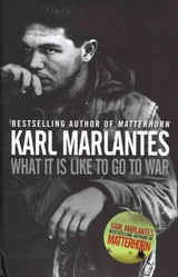 What It Is Like To Go To War - Marlantes, Karl (author) - ISBN: 9780857893772
