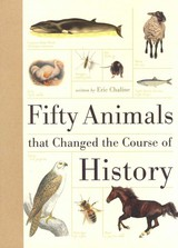 Fifty Animals That Changed The Course Of History - Chaline, Eric - ISBN: 9781446301432