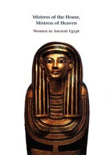 Mistress Of The House, Mistress Of Heaven - Bryan, Betsy M. - ISBN: 9781555951290