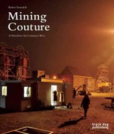 Mining Couture: A Manifesto For Common Wear - Swindells, Barber (EDT) - ISBN: 9781907317927