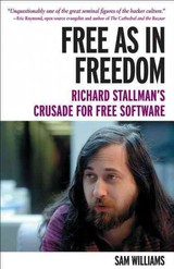 Free As In Freedom: Richard Stallman And The Free - Williams, Sam - ISBN: 9781449324643