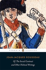 Of The Social Contract And Other Political Writings - Rousseau, Jean-Jacques - ISBN: 9780141191751