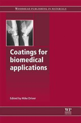 Woodhead Publishing Series in Biomaterials, Coatings for Biomedical Applications - ISBN: 9781845695682