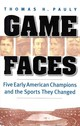 Game Faces - Pauly, Thomas H. - ISBN: 9780803238176
