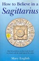 How To Believe In A Sagittarius - English, Mary - ISBN: 9781846948619
