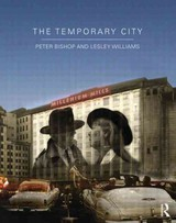 Temporary City - Williams, Lesley (phd, Department Of Psychological Sciences, Purdue University); Bishop, Peter (nottingham Trent University, Uk) - ISBN: 9780415670562