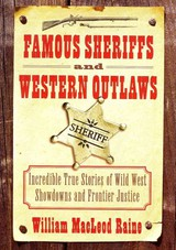 Famous Sheriffs And Western Outlaws - Raine, William Macleod - ISBN: 9781616085421