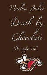 Death By Chocolate - Baker, Marlon - ISBN: 9783844811414