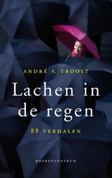 Lachen in de regen - Andre  Troost - ISBN: 9789023903031