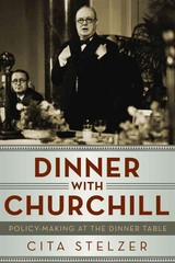 Dinner With Churchill - Stelzer, Cita - ISBN: 9781605984018