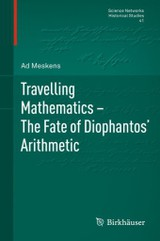Travelling Mathematics - The Fate Of Diophantos' Arithmetic - Meskens, Ad - ISBN: 9783034606424