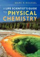 Life Scientist's Guide To Physical Chemistry - Roussel, Marc R. (professor, University Of Lethbridge, Alberta) - ISBN: 9781107006782