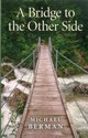 A Bridge To The Other Side - Berman, Michael - ISBN: 9781780992563