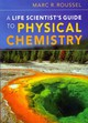 Life Scientist's Guide To Physical Chemistry - Roussel, Marc R. (professor, University Of Lethbridge, Alberta) - ISBN: 9780521186964