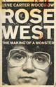 Rose West: The Making Of A Monster - Woodrow, Jane Carter - ISBN: 9780340992487