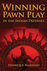 Winning Pawn Play In The Indian Defenses - Marinho, Henrique - ISBN: 9781936277346