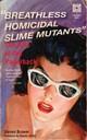 Breathless Homicidal Slime Mutants - Brower, Steven/ Heller, Steven (FRW) - ISBN: 9780789324504