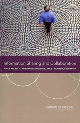 """Information Sharing And Collaboration - Planning Committee On Information-sharing Models And Guidelines For Collaboration: Applications To An Integrated One Health Biosurveillance Strategya""""a Workshop; Board On Health Sciences Policy; Institute Of Medicine - ISBN: 9780309224031"""
