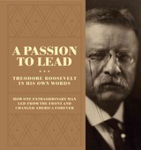 Passion To Lead - Roosevelt, Theodore - ISBN: 9781402787355