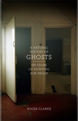 A Natural History of Ghosts - Clarke, Roger - ISBN: 9781846143335