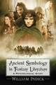 Ancient Symbology In Fantasy Literature - Indick, William - ISBN: 9780786460397