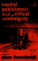 Capital Punishment And Political Sovereignty - Thurschwell, Adam (cleveland State University, Usa) - ISBN: 9781845681111