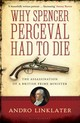 Why Spencer Perceval Had to Die - Linklater, Andro - ISBN: 9781408828403